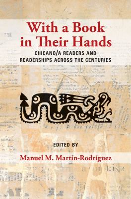With a book in their hands : Chicano/a readers and readerships across the centuries