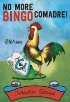No More Bingo, Comadre!