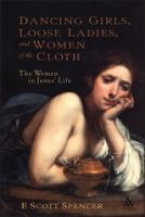 Dancing Girls, Loose Ladies, and Women of the Cloth