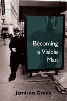 Becoming A Visible Man