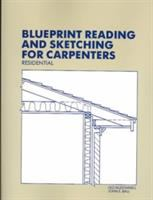 Blueprint Reading and Sketching for Carpenters--residential