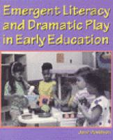 Emergent Literacy and Dramatic Play in Early Education