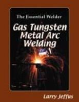Gas Tungsten Arc Welding Classroom Manual