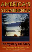 America's Stonehenge: The Mystery Hill Story, From Ice Age to Stone Age