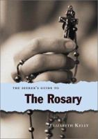 The Seeker's Guide to the Rosary