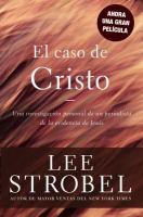 El caso de Cristo : una investigación exhaustiva