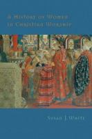 A History of Women in Christian Worship