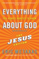 Everything You Ever Wanted to Know About God (but Were Afraid to Ask)