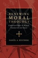 Renewing Moral Theology