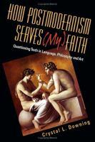 How Postmodernism Serves (my) Faith
