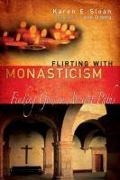 Flirting With Monasticism