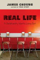 Real life : a Christianity worth living out