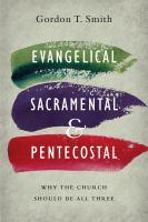 Evangelical, Sacramental, and Pentecostal