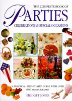 The Complete Book of Parties Celebrations & Special Occasions