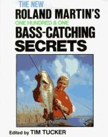 Roland Martin's One Hundred and One Bass-catching Secrets