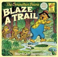 The Berenstain Bears Blaze A Trail