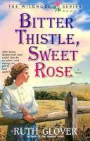 Bitter Thistle, Sweet Rose