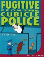 Fugitive From the Cubicle Police