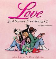 Love Just Screws Everything up