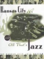 Kansas City-- and All That's Jazz