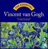 The Essential Vincent Van Gogh