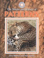 The Nature and Science of Patterns