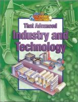 Great Discoveries & Inventions That Advanced Industry and Technology