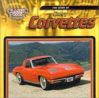 The Story of Chevy Corvettes