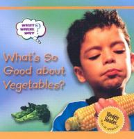 What's So Good About Vegetables?