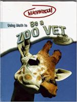 Using Math to Be A Zoo Vet