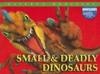 Small & Deadly Dinosaurs