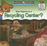 What Happens at A Recycling Center?