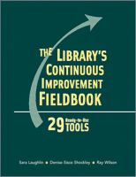 The Library's Continuous Improvement Fieldbook