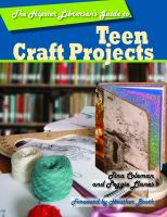 The Hipster Librarian's Guide to Teen Craft Projects