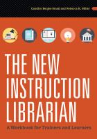 The New Instruction Librarian: A Workbook for Trainers and Learners