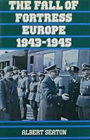 The Fall of Fortress Europe, 1943-1945