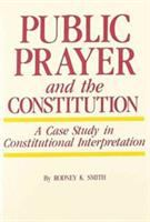 Public Prayer and the Constitution