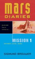Mars Diaries. Mission 1, Oxygen Level Zero