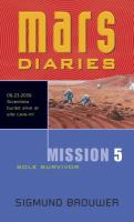 Mars Diaries. Mission 5, Sole Survivor