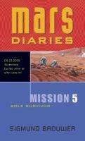 Mars Diaries. Mission 5, Sole Survivor