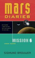 Mars Diaries. Mission 6, Moon Racer