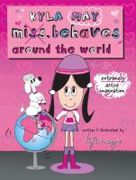 Kyla May Miss. Behaves Around the World