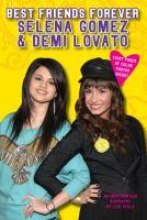 Best Friends Forever, Selena Gomez & Demi Lovato
