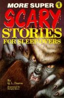 More Super Scary Stories for Sleep-overs