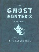The Ghost Hunter's Handbook