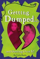 Getting Dumped and Getting Over It!