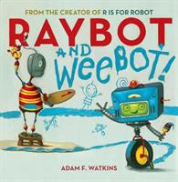 Raybot and Weebot!
