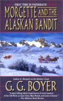Morgette And The Alaskan Bandit