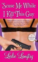 'Scuse Me While I Kill This Guy