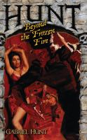 Hunt Beyond the Frozen Fire